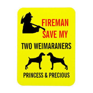 Fireman Save My Two Weimaraners Fire Safety Magnet