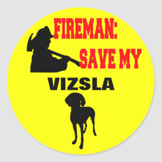 Fireman Save My Vizsla Classic Round Sticker