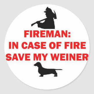 Fireman Save My Weiner Dog Joke Round Sticker