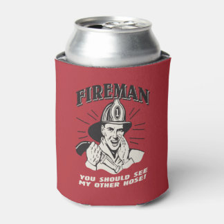 Fireman: You Should See My Other Hose Can Cooler