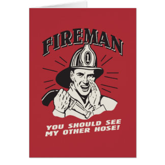 Fireman: You Should See My Other Hose Card