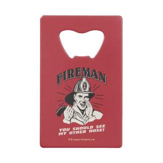 Fireman: You Should See My Other Hose Credit Card Bottle Opener