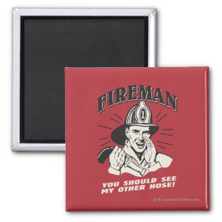 Fireman: You Should See My Other Hose Magnet