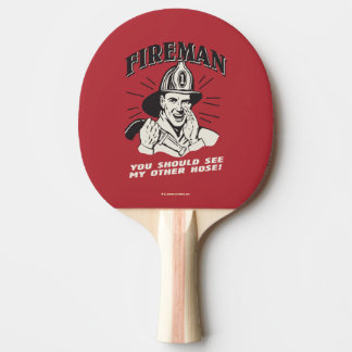 Fireman: You Should See My Other Hose Ping Pong Paddle