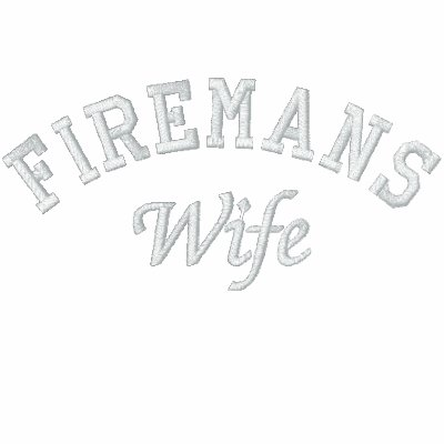 Firemans, Wife-Jacket Embroidered Hoodies