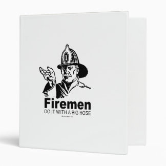 FIREMEN DO IT WITH A BIG HOSE 3 RING BINDER