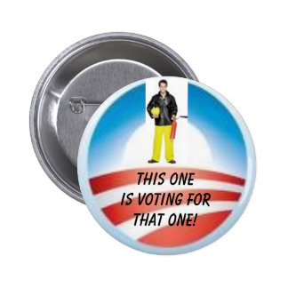 Firemen Vote for That One - Customized Pinback Button