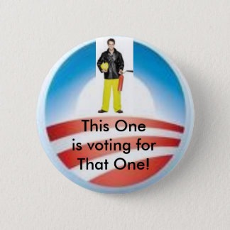 Firemen Vote for That One Pinback Button