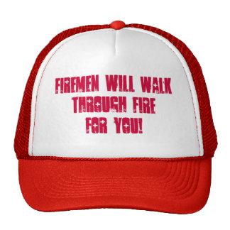 Firemen Will WalkThrough FireFor You! Hat