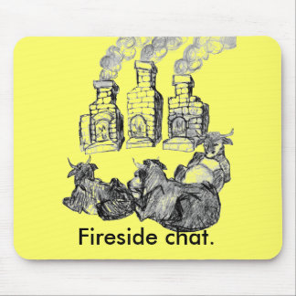 Fireside chat. mouse mats