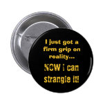 Firm Grip on Reality Pinback Button