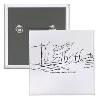 Firma de la reina Elizabeth I Pin Cuadrada 5 Cm
