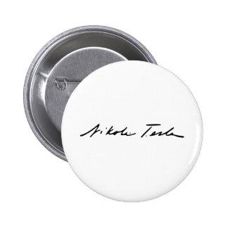 Firma del genio Nikola Tesla de la electricidad Pin Redondo 5 Cm