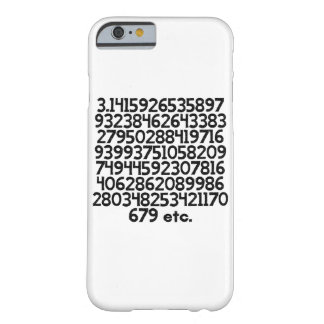 First 100 numbers of Pi Barely There iPhone 6 Case