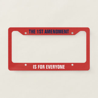 First Amendment Is For Everyone Non-Partisan License Plate Frame