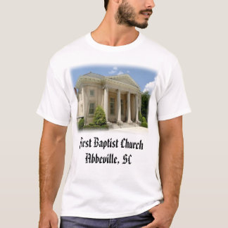 First Baptist, First Baptist Church Abbeville, SC T-Shirt