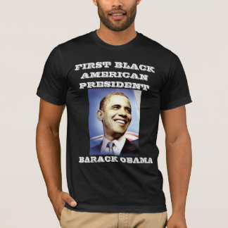 FIRST BLACK AMERICAN PRESIDENT tee