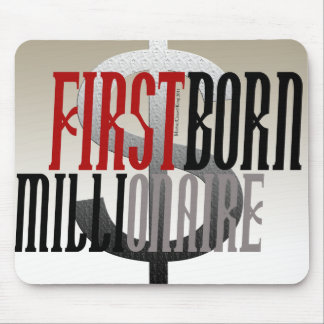"""""""First Born Millionaire"""" Mouse Pad"""