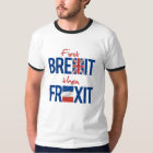 First Brexit then Frexit - -  T-Shirt