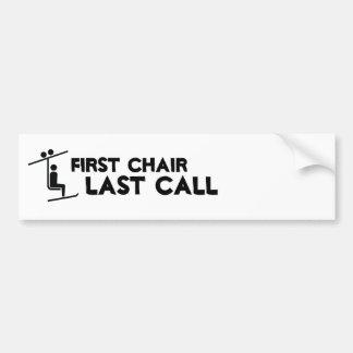 first chair last call bumper sticker