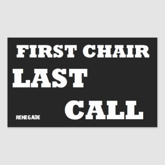 First Chair-Last Call Rectangular Sticker
