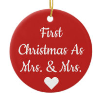 First Christmas As Mrs. & Mrs. Ornament