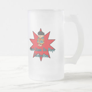 First Cinco de Mayo CelebrationT-shirts and Gifts 16 Oz Frosted Glass Beer Mug
