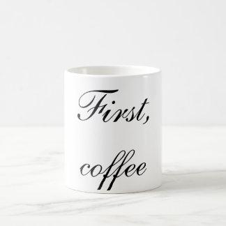 First, coffee coffee mug