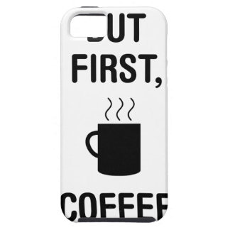 First Coffee iPhone SE/5/5s Case