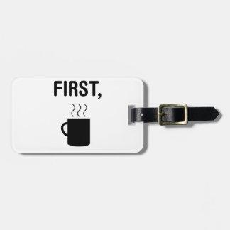 First Coffee Luggage Tag