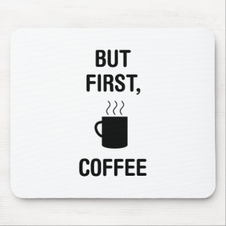 First Coffee Mouse Pad