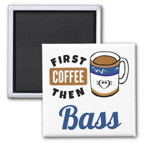 First Coffee Then Bass Music Lover 2-inch Square Magnet