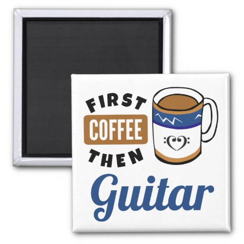 First Coffee Then Guitar Music Lover 2-inch Square Magnet