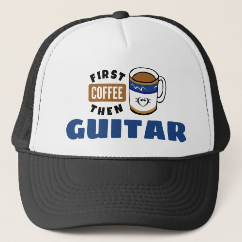 First Coffee Then Guitar Music Lover Adjustable Trucker Hat