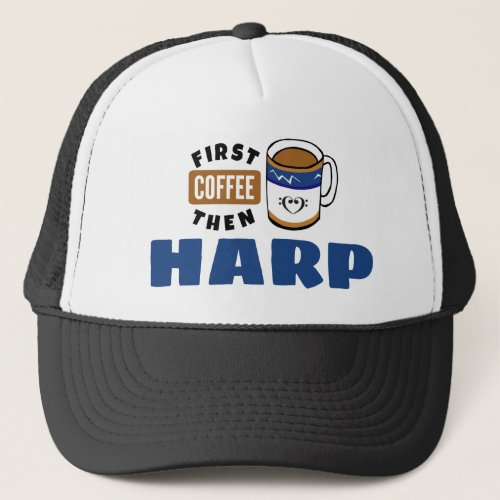 First Coffee Then Harp Music Lover Adjustable Trucker Hat