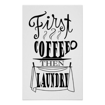 Coffee Themed First coffee then laundry creative quote design poster