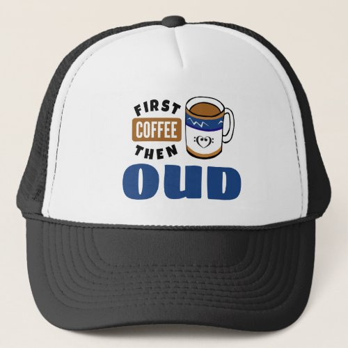 First Coffee Then Oud Music Lover Adjustable Trucker Hat