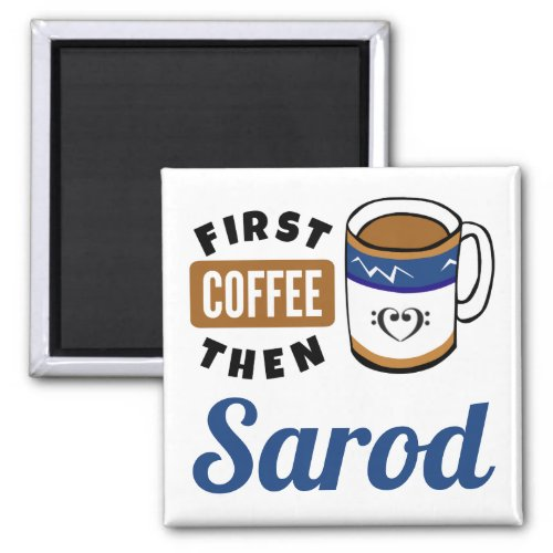 First Coffee Then Sarod Music Lover 2-inch Square Magnet