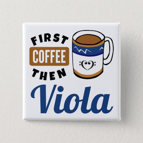 First Coffee Then Viola Music Lover 2-inch Square Button