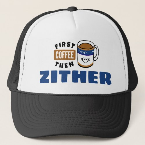 First Coffee Then Zither Music Lover Adjustable Trucker Hat