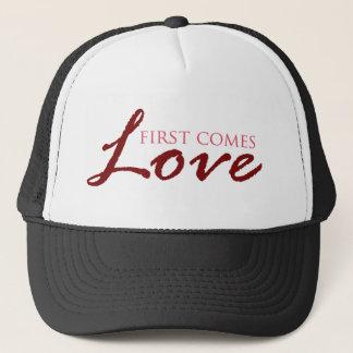 First Comes Love Valentines Trucker Hat