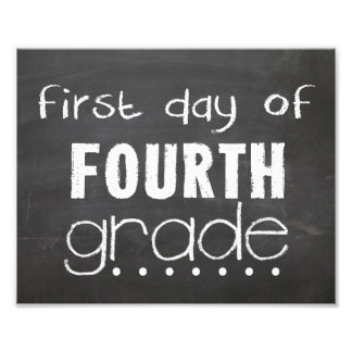 First Day of 4th Grade Chalkboard Sign Photo Print