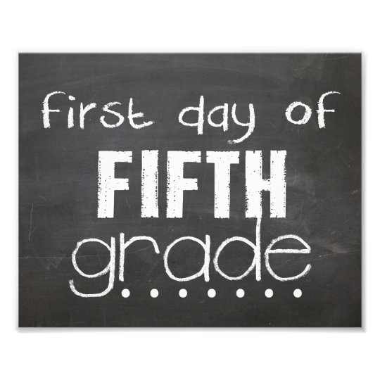 First Day of 5th Grade Chalkboard Sign | Zazzle.com