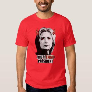 First Femail President - - Anti-Hillary - T-Shirt