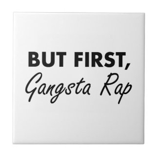 First Gangsta Rap Tile