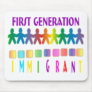 First Generation Immigrant Mouse Pad