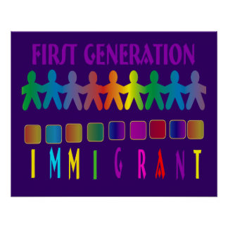 First Generation Immigrant Poster