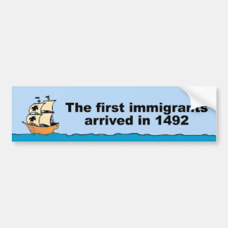 first immigrants3 bumper sticker