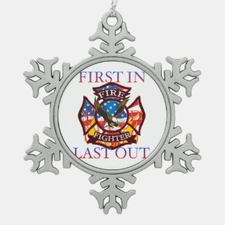 First in Last Out Fire fighter design Ornaments