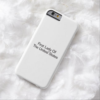 First Lady Of The United States Barely There iPhone 6 Case